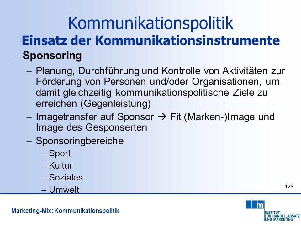 128 Sponsoring Planung, Durchführung und Kontrolle von Aktivitäten zur Förderung von Personen und/oder Organisationen, um damit gleichzeitig kommunika