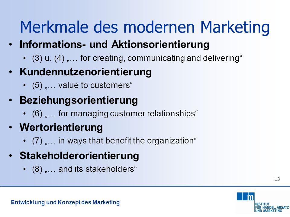 13 Informations- und Aktionsorientierung (3) u. (4) … for creating, communicating and delivering Kundennutzenorientierung (5) … value to customers Bez