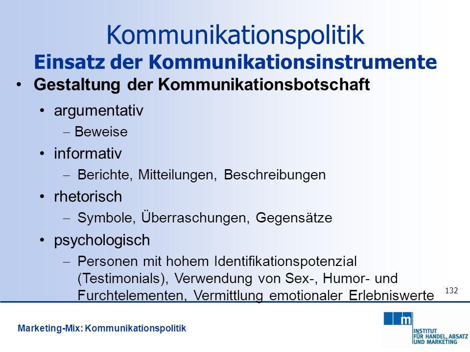 132 Gestaltung der Kommunikationsbotschaft argumentativ Beweise informativ Berichte, Mitteilungen, Beschreibungen rhetorisch Symbole, Überraschungen,