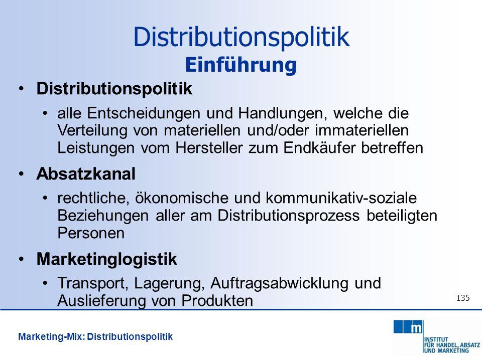 135 Distributionspolitik alle Entscheidungen und Handlungen, welche die Verteilung von materiellen und/oder immateriellen Leistungen vom Hersteller zu