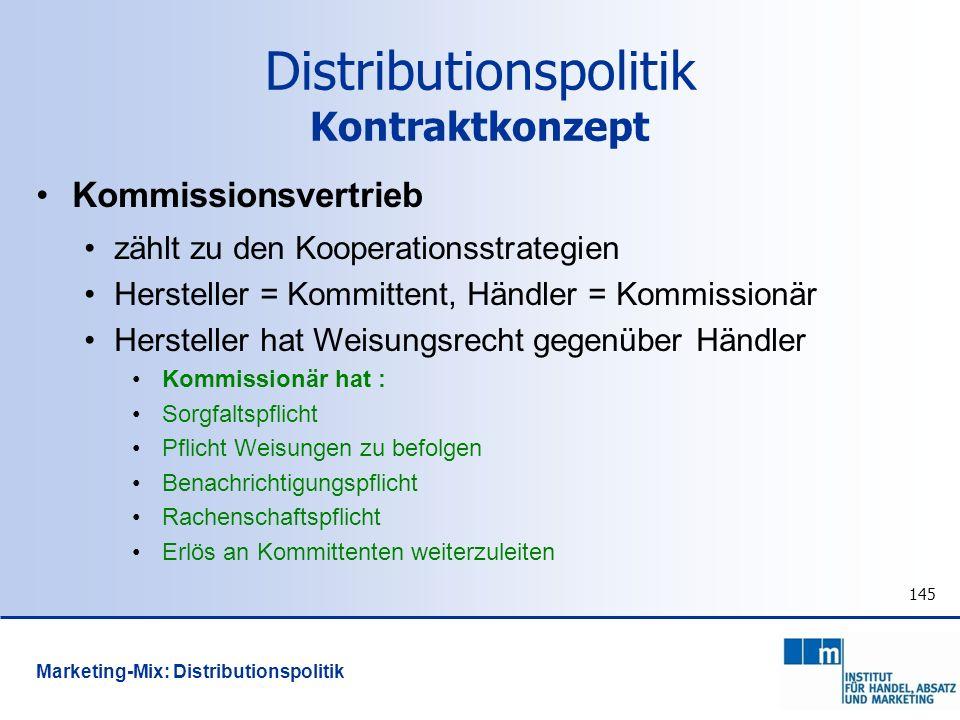 145 Kommissionsvertrieb zählt zu den Kooperationsstrategien Hersteller = Kommittent, Händler = Kommissionär Hersteller hat Weisungsrecht gegenüber Hän