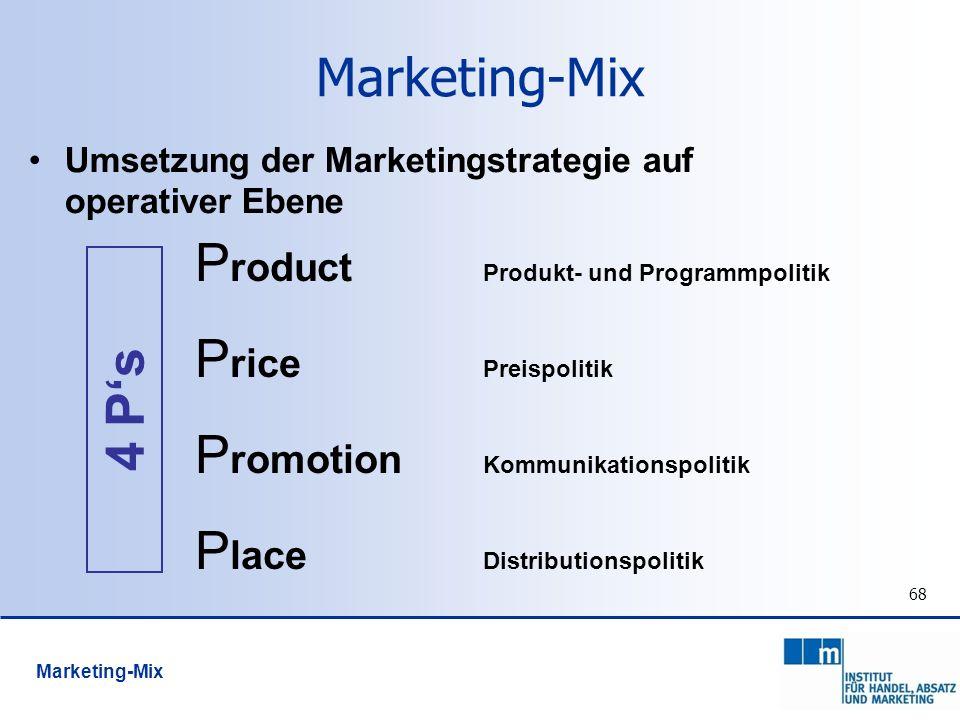 68 Marketing-Mix Umsetzung der Marketingstrategie auf operativer Ebene P roduct Produkt- und Programmpolitik P rice Preispolitik P romotion Kommunikat