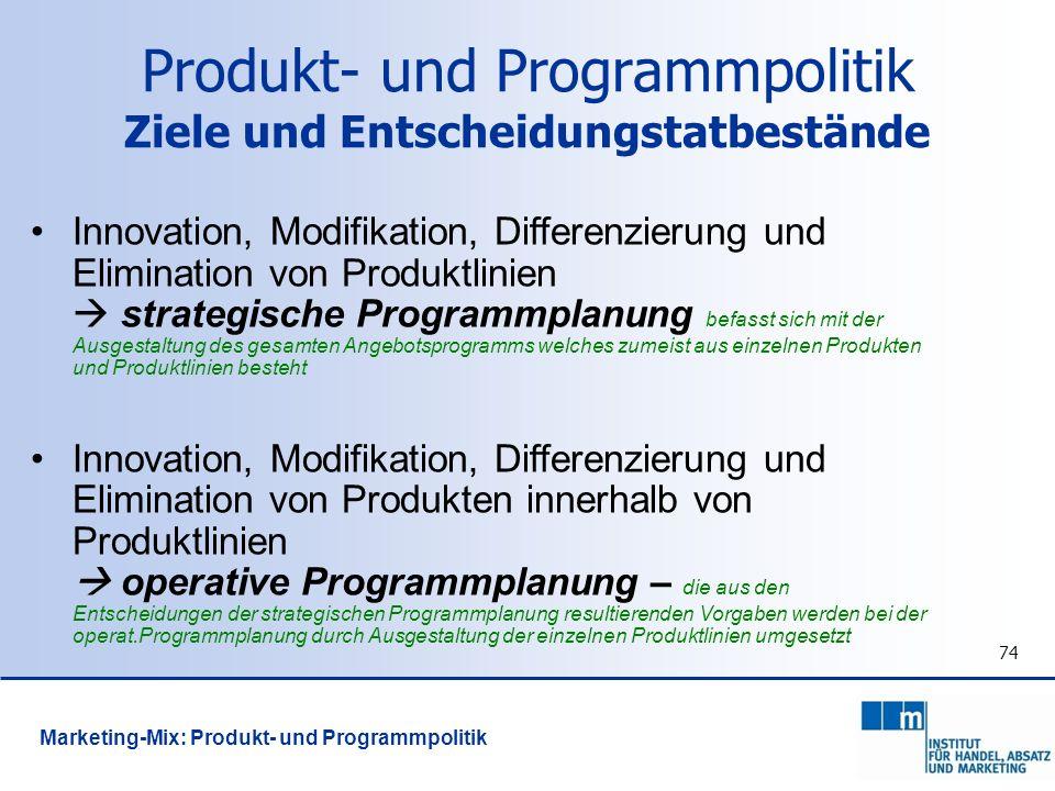 74 Innovation, Modifikation, Differenzierung und Elimination von Produktlinien strategische Programmplanung befasst sich mit der Ausgestaltung des ges