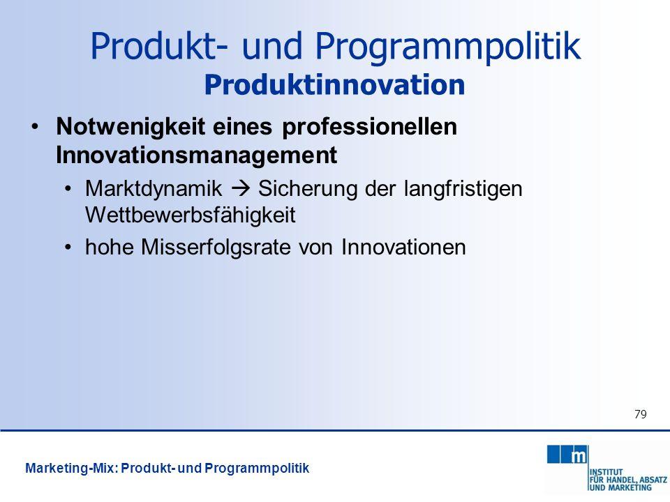 79 Notwenigkeit eines professionellen Innovationsmanagement Marktdynamik Sicherung der langfristigen Wettbewerbsfähigkeit hohe Misserfolgsrate von Inn