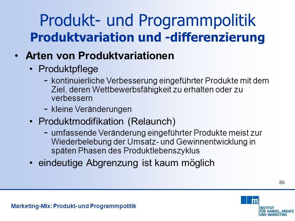86 Arten von Produktvariationen Produktpflege - kontinuierliche Verbesserung eingeführter Produkte mit dem Ziel, deren Wettbewerbsfähigkeit zu erhalte