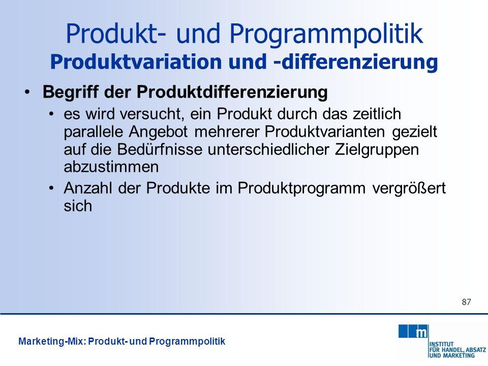 87 Begriff der Produktdifferenzierung es wird versucht, ein Produkt durch das zeitlich parallele Angebot mehrerer Produktvarianten gezielt auf die Bed