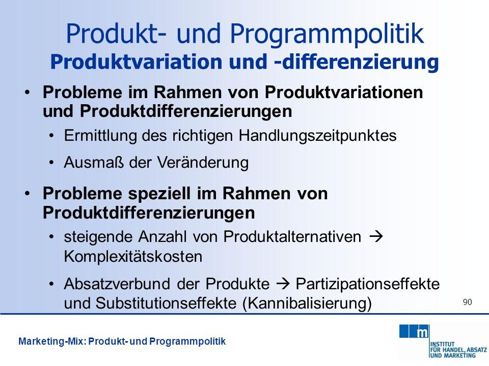 90 Probleme im Rahmen von Produktvariationen und Produktdifferenzierungen Ermittlung des richtigen Handlungszeitpunktes Ausmaß der Veränderung Problem