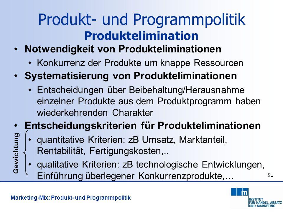 91 Notwendigkeit von Produkteliminationen Konkurrenz der Produkte um knappe Ressourcen Systematisierung von Produkteliminationen Entscheidungen über B