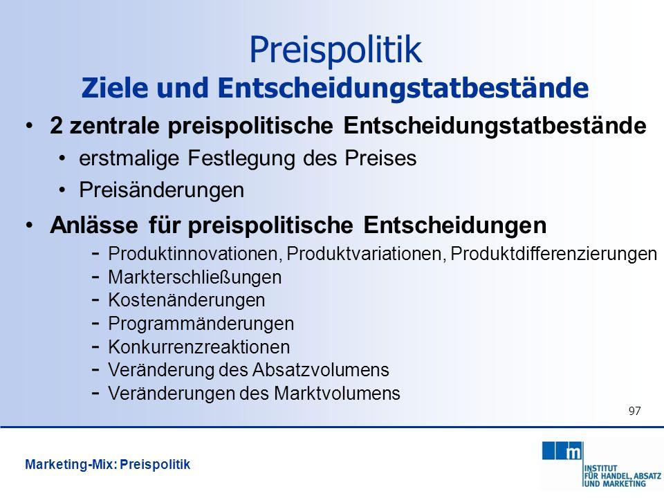 97 2 zentrale preispolitische Entscheidungstatbestände erstmalige Festlegung des Preises Preisänderungen Anlässe für preispolitische Entscheidungen -