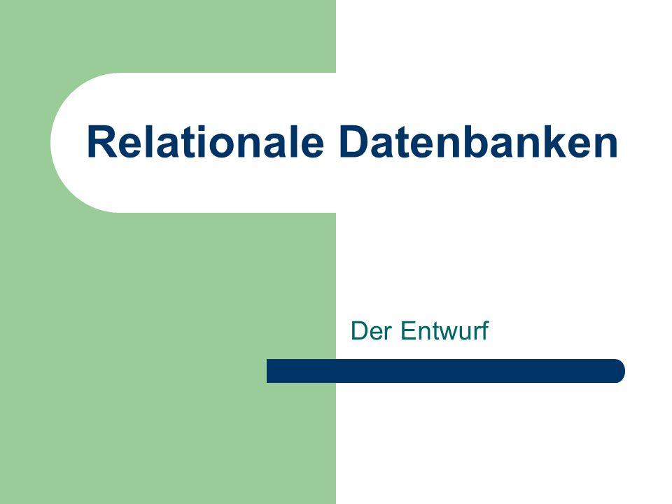 Relationale Datenbanken Der Entwurf