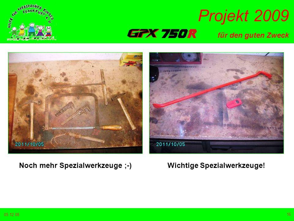 für den guten Zweck Projekt 2009 05.12.08 16 Noch mehr Spezialwerkzeuge ;-)Wichtige Spezialwerkzeuge!