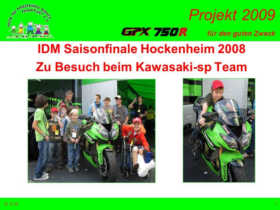 für den guten Zweck Projekt 2009 05.12.08 7 IDM Saisonfinale Hockenheim 2008 Zu Besuch beim Kawasaki-sp Team