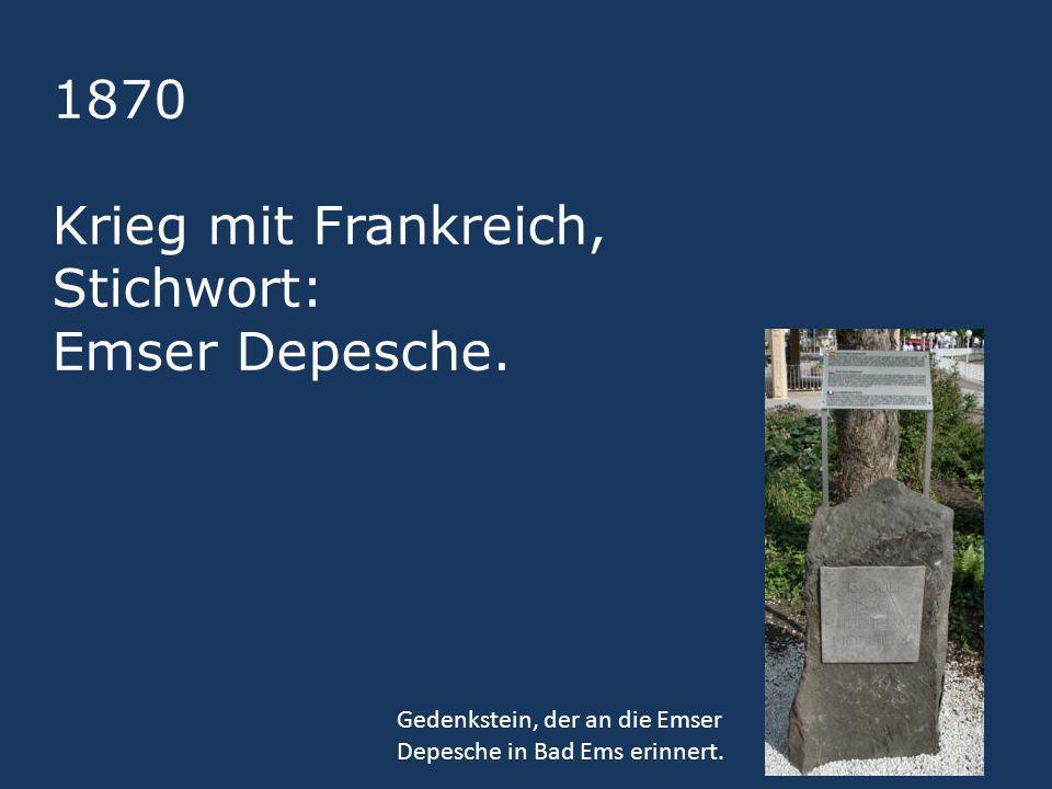 1870 Krieg mit Frankreich, Stichwort: Emser Depesche. Gedenkstein, der an die Emser Depesche in Bad Ems erinnert.