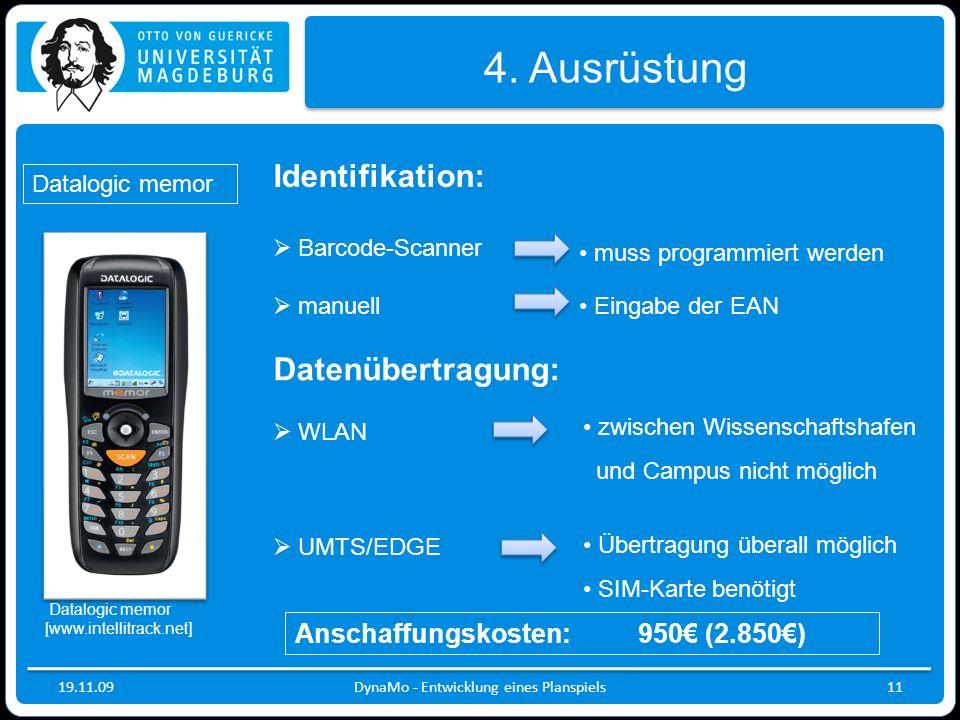 19.11.09 4. Ausrüstung Datalogic memor DynaMo - Entwicklung eines Planspiels11 Datenübertragung: WLAN UMTS/EDGE zwischen Wissenschaftshafen und Campus