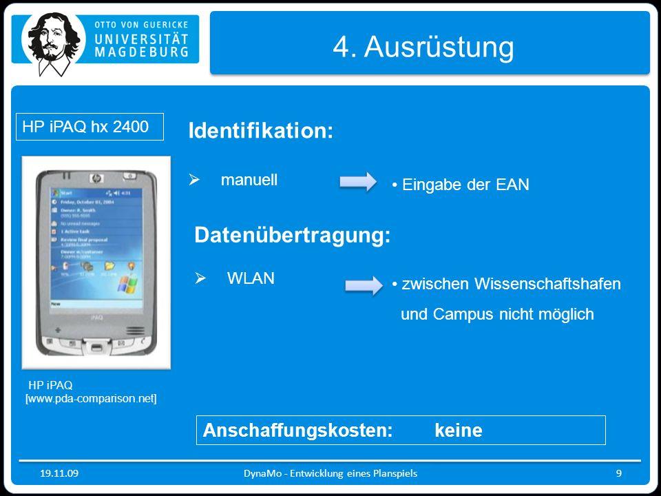 19.11.09 4. Ausrüstung HP iPAQ hx 2400 DynaMo - Entwicklung eines Planspiels9 Datenübertragung: WLAN zwischen Wissenschaftshafen und Campus nicht mögl