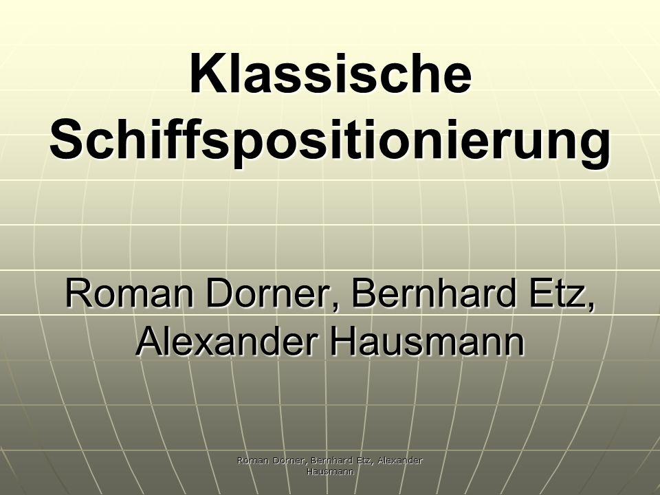 Roman Dorner, Bernhard Etz, Alexander Hausmann Klassische Schiffspositionierung Roman Dorner, Bernhard Etz, Alexander Hausmann