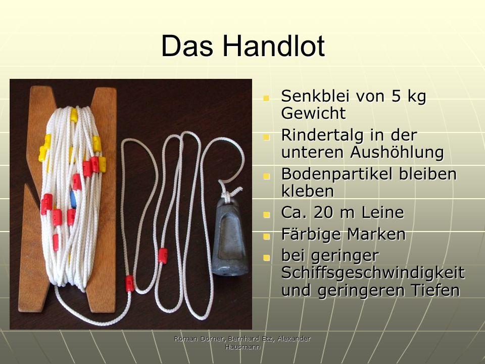 Roman Dorner, Bernhard Etz, Alexander Hausmann Das Handlot Senkblei von 5 kg Gewicht Senkblei von 5 kg Gewicht Rindertalg in der unteren Aushöhlung Ri