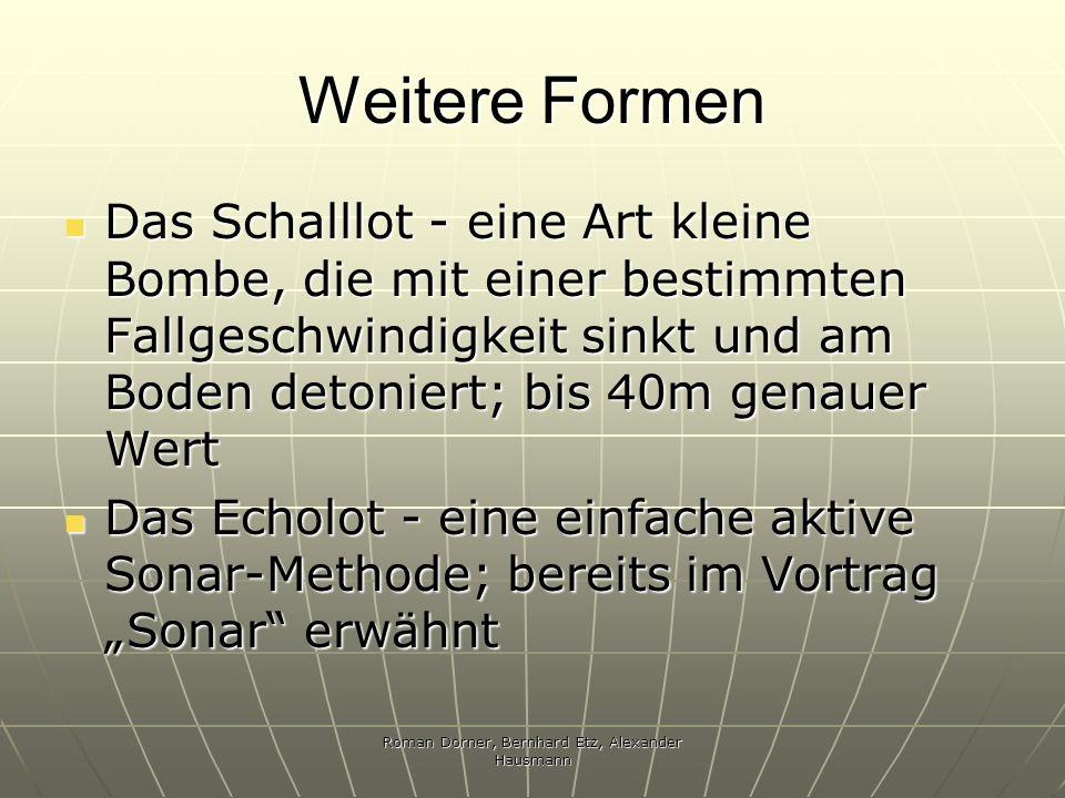 Roman Dorner, Bernhard Etz, Alexander Hausmann Weitere Formen Das Schalllot - eine Art kleine Bombe, die mit einer bestimmten Fallgeschwindigkeit sink