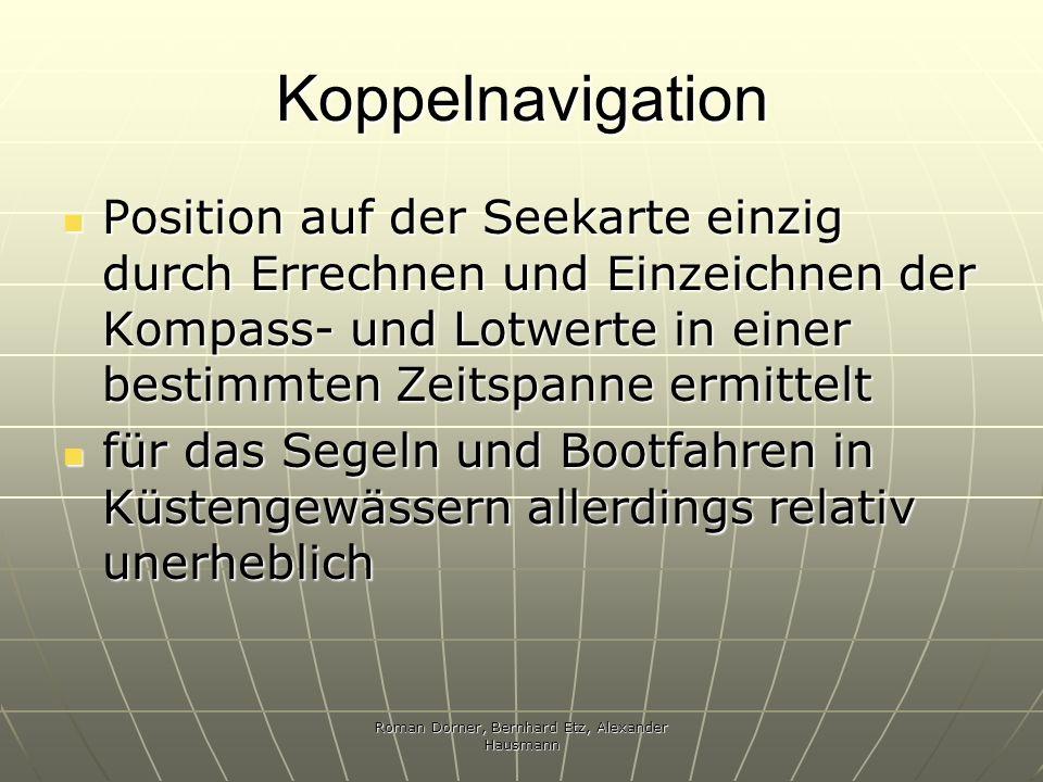 Roman Dorner, Bernhard Etz, Alexander Hausmann Koppelnavigation Position auf der Seekarte einzig durch Errechnen und Einzeichnen der Kompass- und Lotw