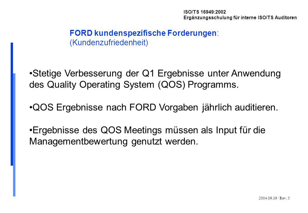 2004.09.19 / Rev. 5 ISO/TS 16949:2002 Ergänzungsschulung für interne ISO/TS Auditoren FORD kundenspezifische Forderungen: (Kundenzufriedenheit) Stetig