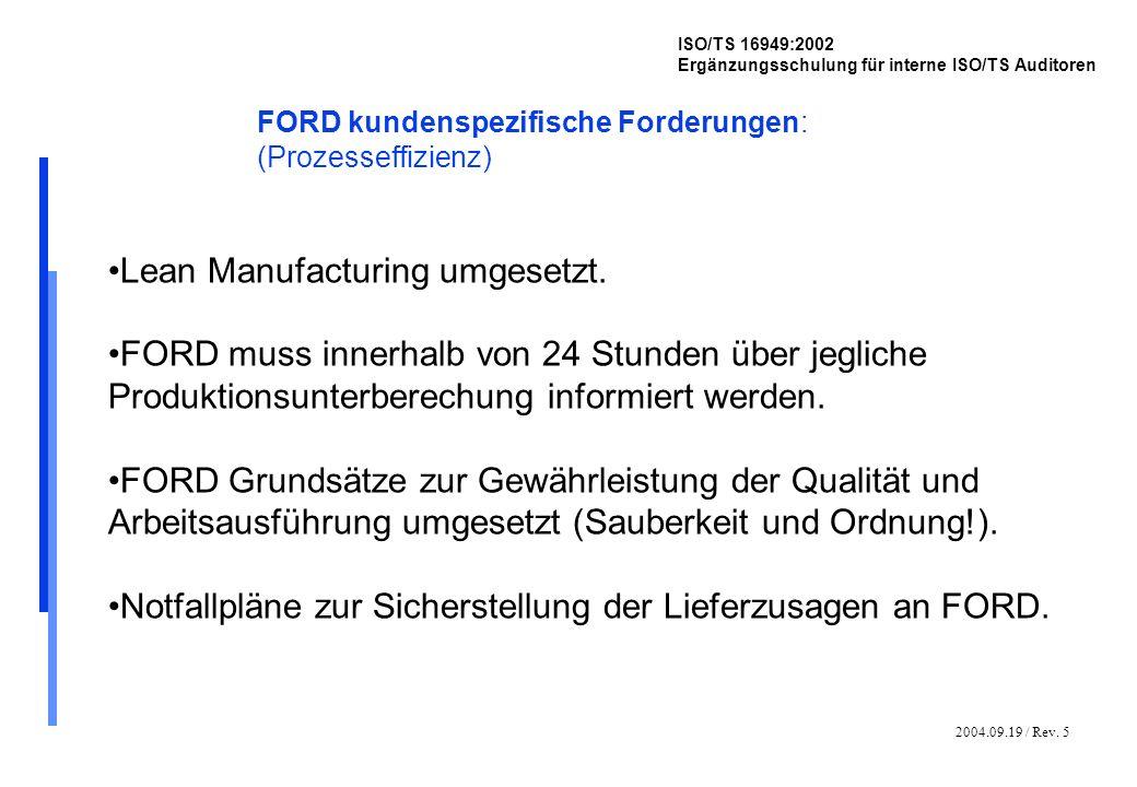 2004.09.19 / Rev. 5 ISO/TS 16949:2002 Ergänzungsschulung für interne ISO/TS Auditoren FORD kundenspezifische Forderungen: (Prozesseffizienz) Lean Manu