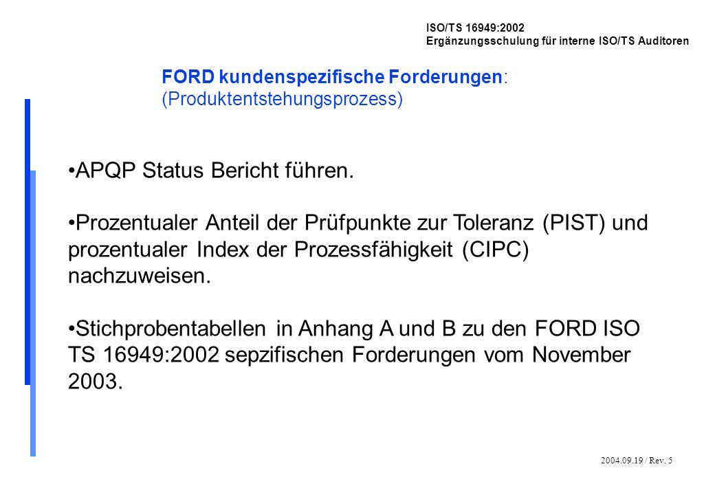 2004.09.19 / Rev. 5 ISO/TS 16949:2002 Ergänzungsschulung für interne ISO/TS Auditoren FORD kundenspezifische Forderungen: (Produktentstehungsprozess)