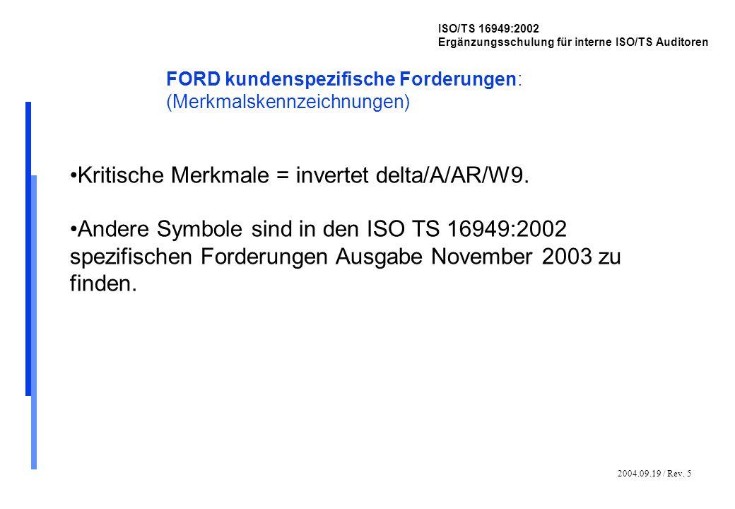 2004.09.19 / Rev. 5 ISO/TS 16949:2002 Ergänzungsschulung für interne ISO/TS Auditoren FORD kundenspezifische Forderungen: (Merkmalskennzeichnungen) Kr