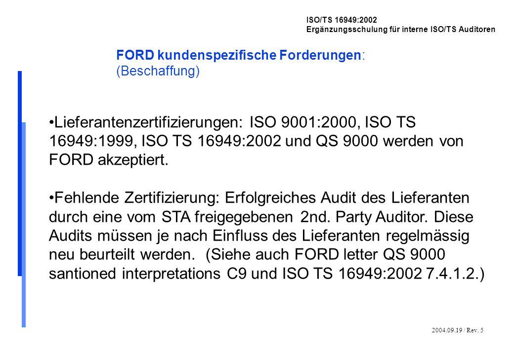 2004.09.19 / Rev. 5 ISO/TS 16949:2002 Ergänzungsschulung für interne ISO/TS Auditoren FORD kundenspezifische Forderungen: (Beschaffung) Lieferantenzer