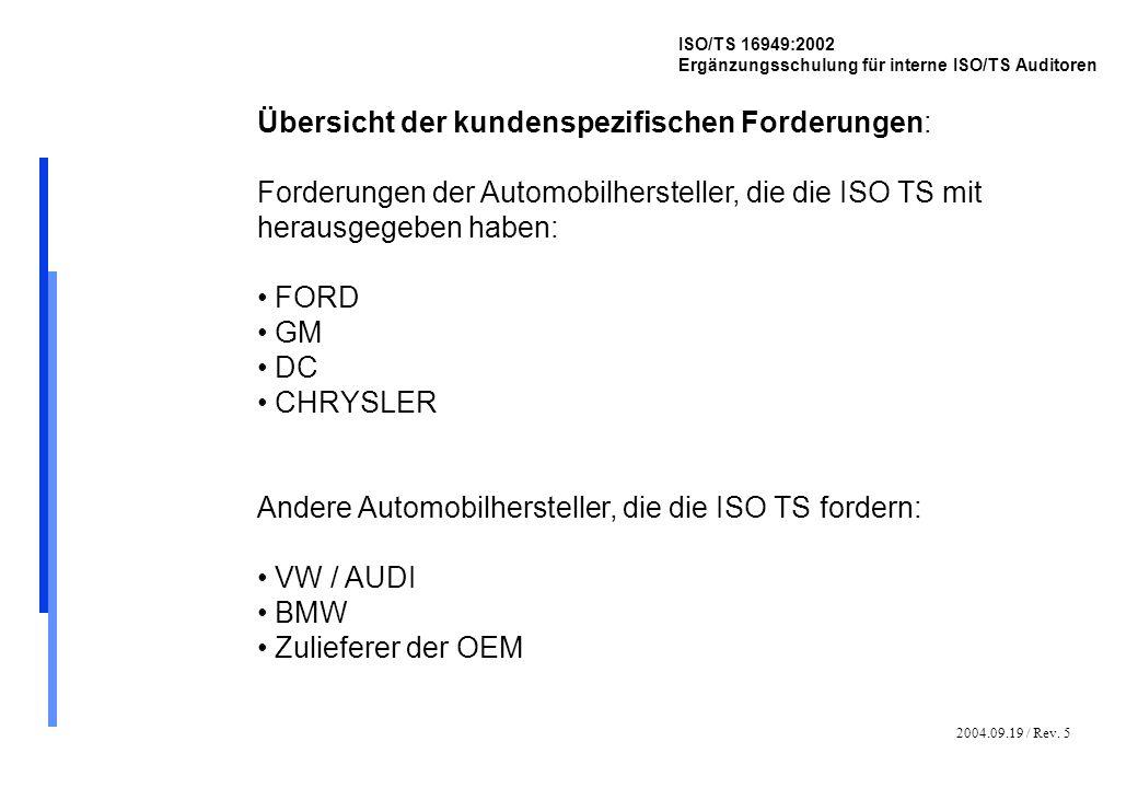 2004.09.19 / Rev. 5 ISO/TS 16949:2002 Ergänzungsschulung für interne ISO/TS Auditoren Übersicht der kundenspezifischen Forderungen: Forderungen der Au