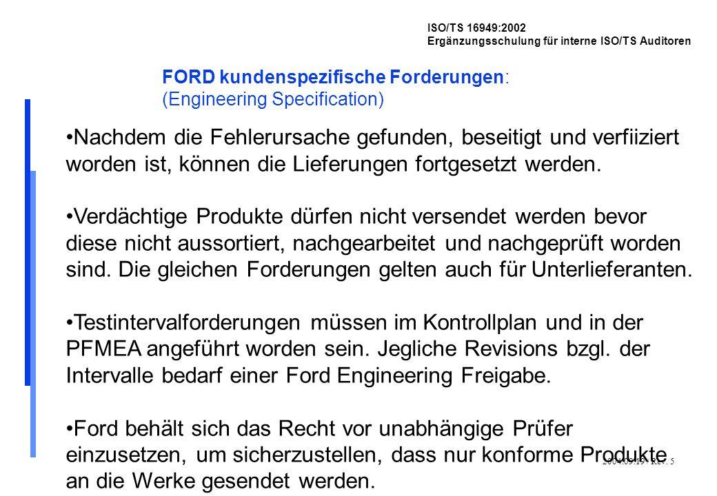2004.09.19 / Rev. 5 ISO/TS 16949:2002 Ergänzungsschulung für interne ISO/TS Auditoren FORD kundenspezifische Forderungen: (Engineering Specification)