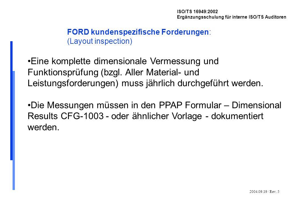 2004.09.19 / Rev. 5 ISO/TS 16949:2002 Ergänzungsschulung für interne ISO/TS Auditoren FORD kundenspezifische Forderungen: (Layout inspection) Eine kom