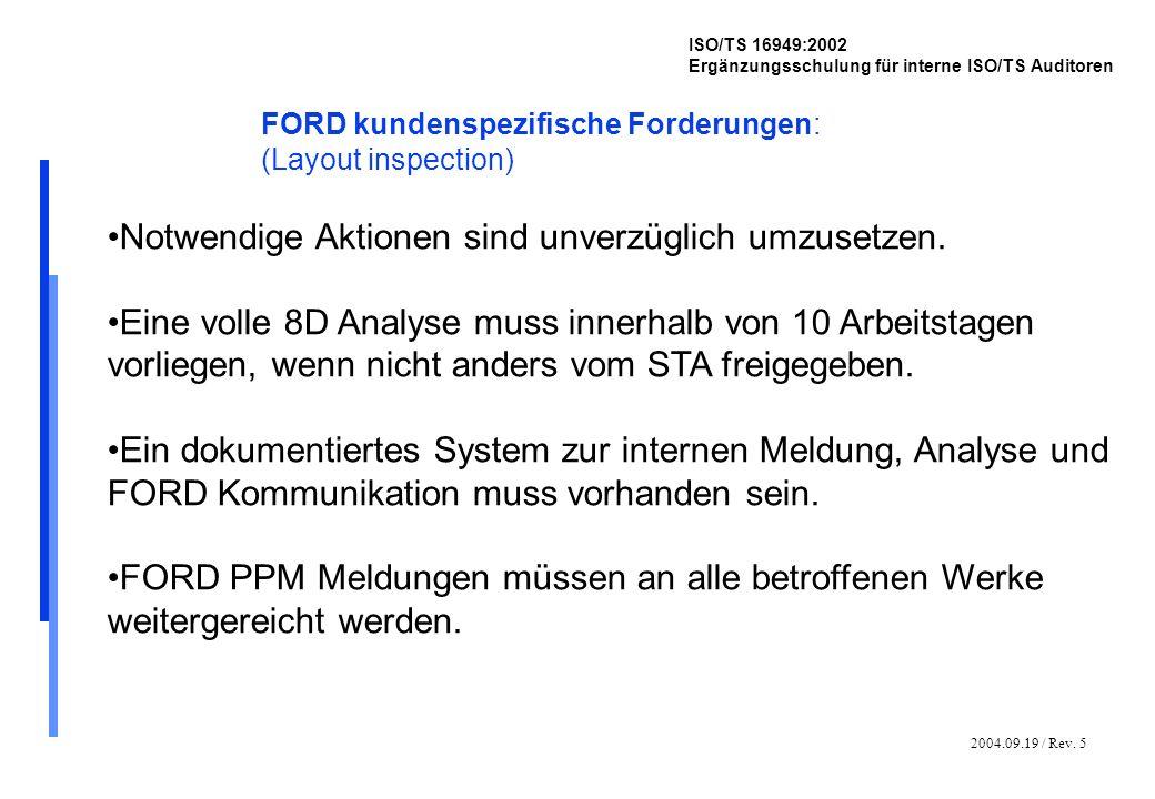 2004.09.19 / Rev. 5 ISO/TS 16949:2002 Ergänzungsschulung für interne ISO/TS Auditoren FORD kundenspezifische Forderungen: (Layout inspection) Notwendi