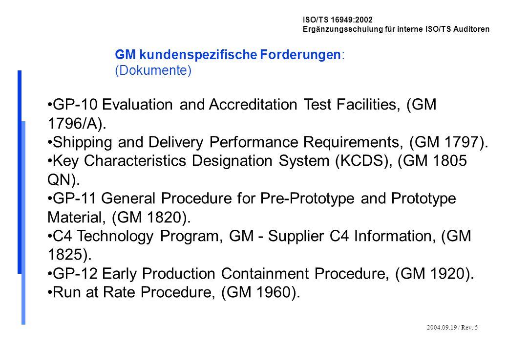2004.09.19 / Rev. 5 ISO/TS 16949:2002 Ergänzungsschulung für interne ISO/TS Auditoren GM kundenspezifische Forderungen: (Dokumente) GP-10 Evaluation a