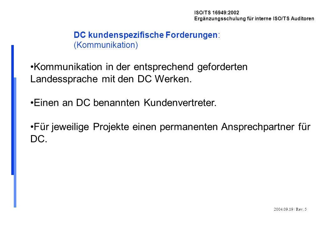 2004.09.19 / Rev. 5 ISO/TS 16949:2002 Ergänzungsschulung für interne ISO/TS Auditoren DC kundenspezifische Forderungen: (Kommunikation) Kommunikation