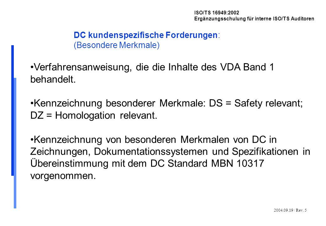 2004.09.19 / Rev. 5 ISO/TS 16949:2002 Ergänzungsschulung für interne ISO/TS Auditoren DC kundenspezifische Forderungen: (Besondere Merkmale) Verfahren