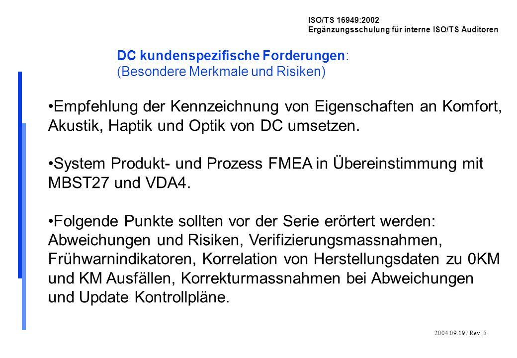 2004.09.19 / Rev. 5 ISO/TS 16949:2002 Ergänzungsschulung für interne ISO/TS Auditoren DC kundenspezifische Forderungen: (Besondere Merkmale und Risike