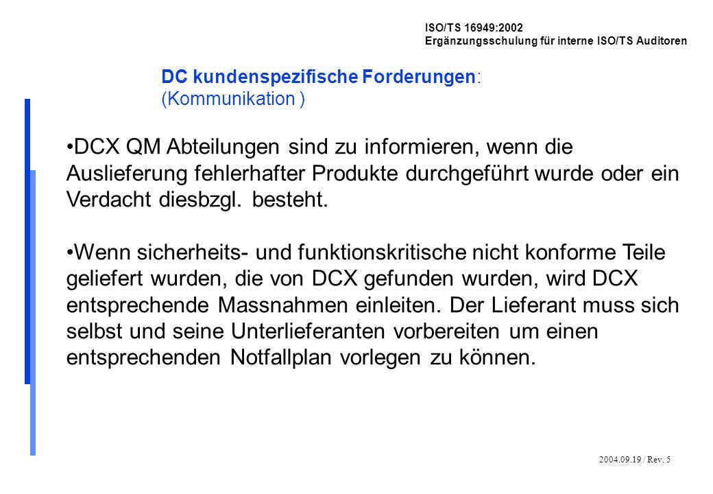 2004.09.19 / Rev. 5 ISO/TS 16949:2002 Ergänzungsschulung für interne ISO/TS Auditoren DC kundenspezifische Forderungen: (Kommunikation ) DCX QM Abteil