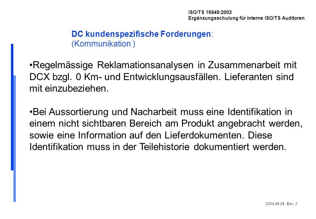 2004.09.19 / Rev. 5 ISO/TS 16949:2002 Ergänzungsschulung für interne ISO/TS Auditoren DC kundenspezifische Forderungen: (Kommunikation ) Regelmässige