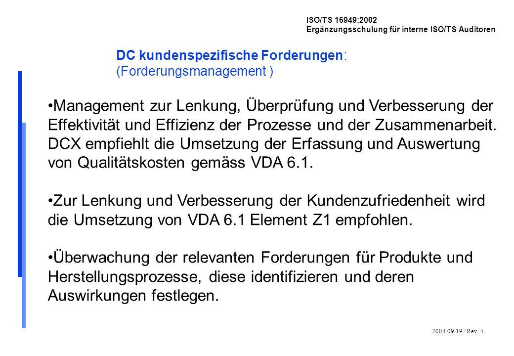 2004.09.19 / Rev. 5 ISO/TS 16949:2002 Ergänzungsschulung für interne ISO/TS Auditoren DC kundenspezifische Forderungen: (Forderungsmanagement ) Manage