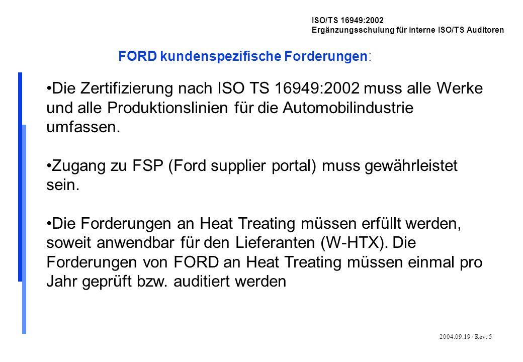 2004.09.19 / Rev. 5 ISO/TS 16949:2002 Ergänzungsschulung für interne ISO/TS Auditoren FORD kundenspezifische Forderungen: Die Zertifizierung nach ISO