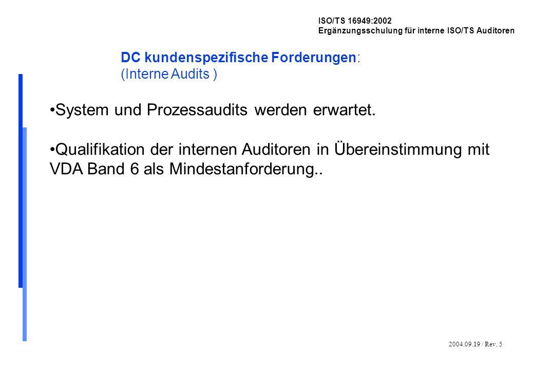 2004.09.19 / Rev. 5 ISO/TS 16949:2002 Ergänzungsschulung für interne ISO/TS Auditoren DC kundenspezifische Forderungen: (Interne Audits ) System und P