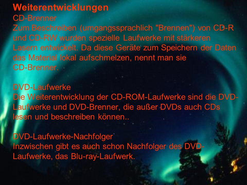 Weiterentwicklungen CD-Brenner Zum Beschreiben (umgangssprachlich