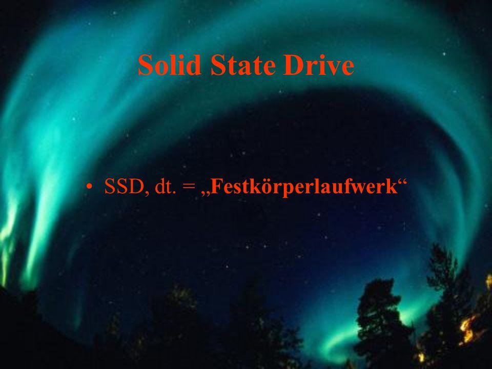 Solid State Drive SSD, dt. = Festkörperlaufwerk