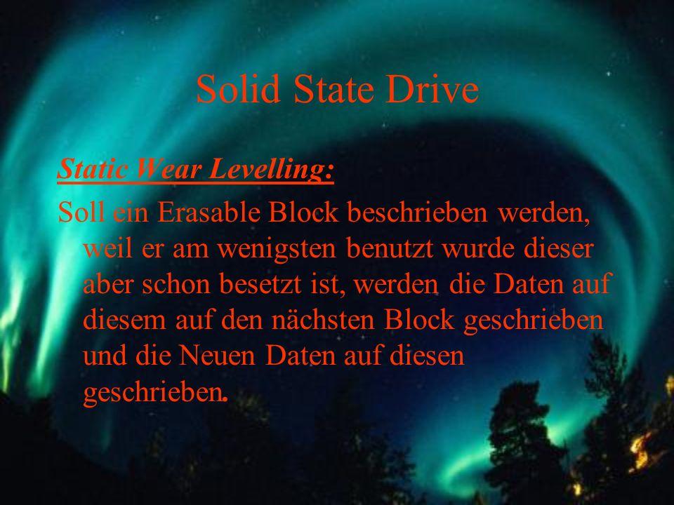 Solid State Drive Static Wear Levelling: Soll ein Erasable Block beschrieben werden, weil er am wenigsten benutzt wurde dieser aber schon besetzt ist,