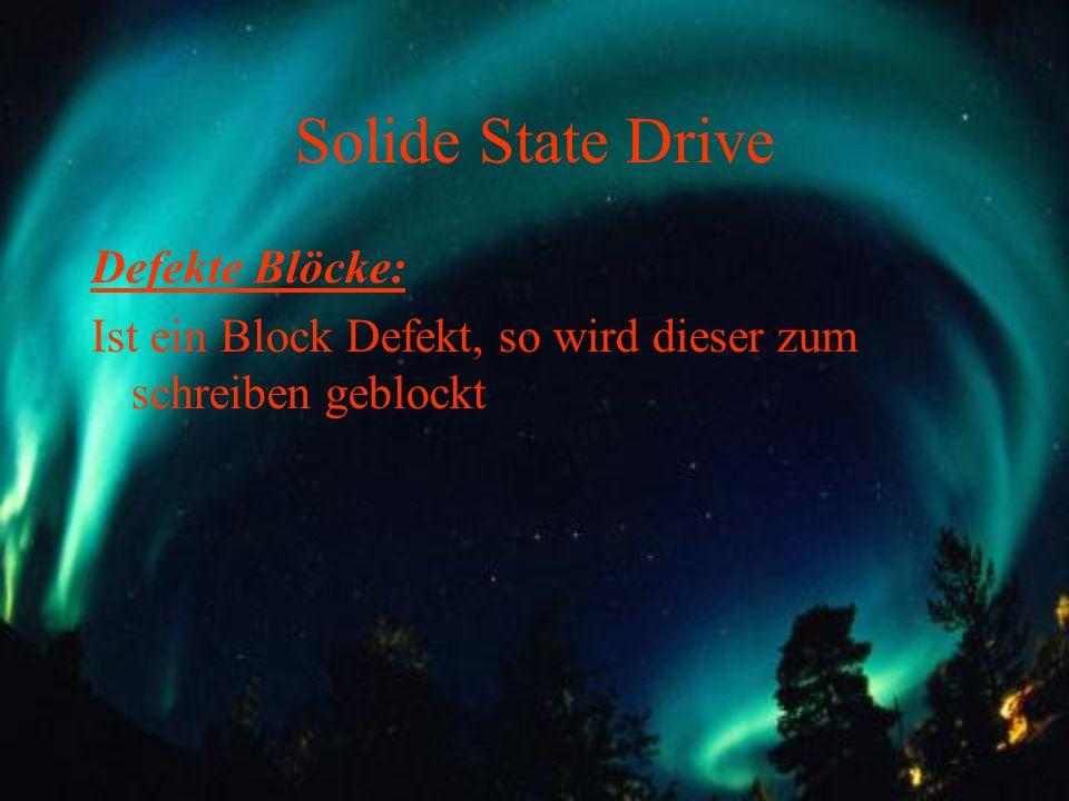 Solide State Drive Defekte Blöcke: Ist ein Block Defekt, so wird dieser zum schreiben geblockt