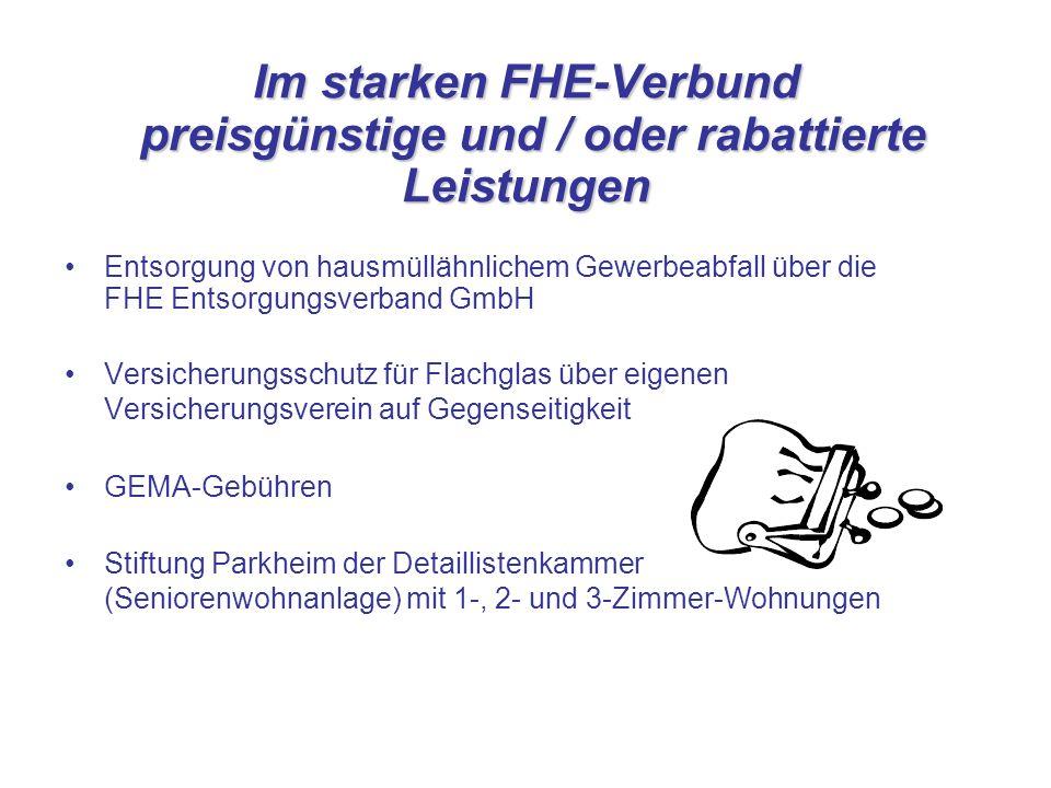 Im starken FHE-Verbund preisgünstige und / oder rabattierte Leistungen Entsorgung von hausmüllähnlichem Gewerbeabfall über die FHE Entsorgungsverband
