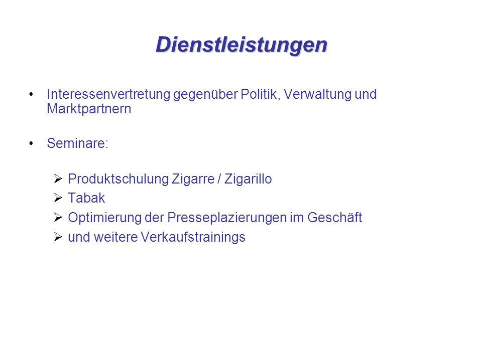 Dienstleistungen Interessenvertretung gegenüber Politik, Verwaltung und Marktpartnern Seminare: Produktschulung Zigarre / Zigarillo Tabak Optimierung