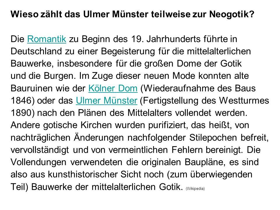 Wieso zählt das Ulmer Münster teilweise zur Neogotik.