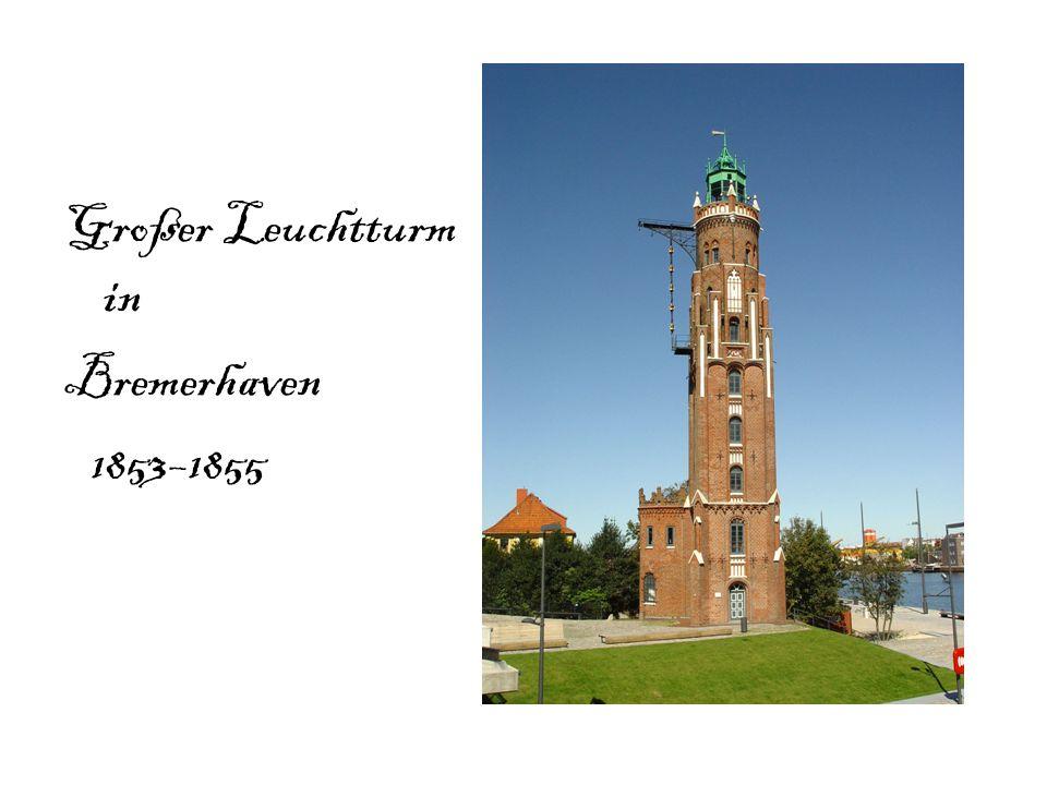 Großer Leuchtturm in Bremerhaven 1853–1855