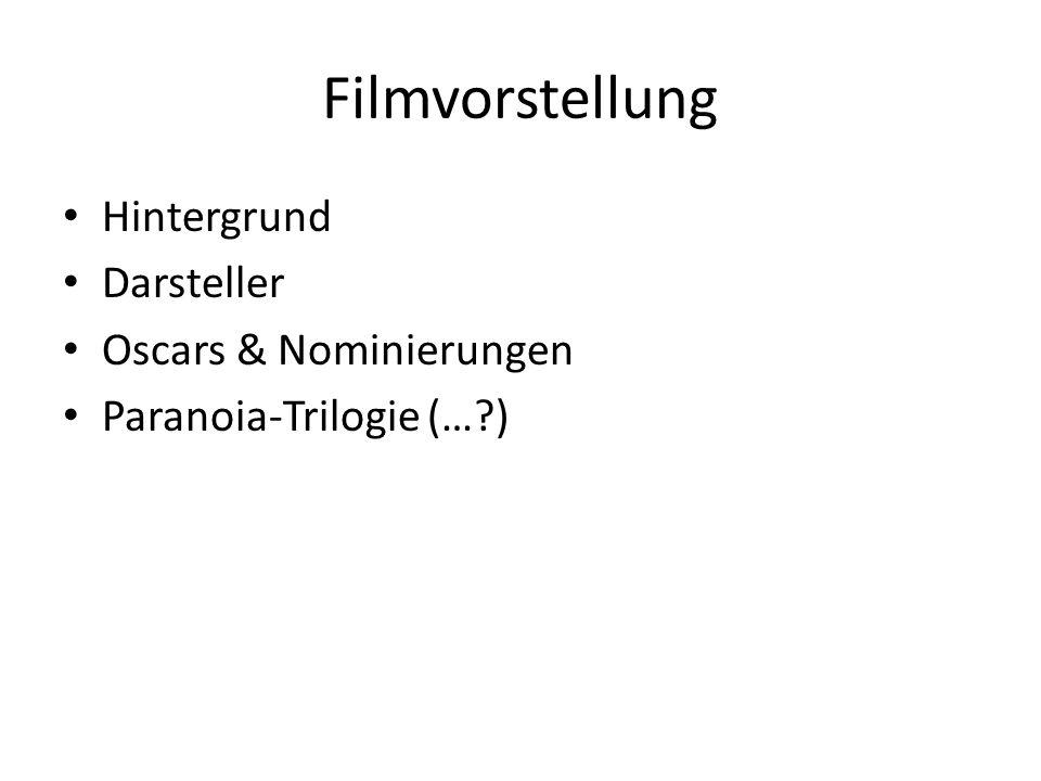 Filmvorstellung Hintergrund Darsteller Oscars & Nominierungen Paranoia-Trilogie (… )